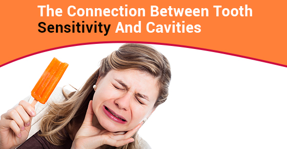 The Connection Between Tooth Sensitivity And Cavities