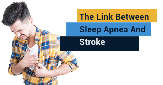 The Link Between Sleep Apnea And Stroke