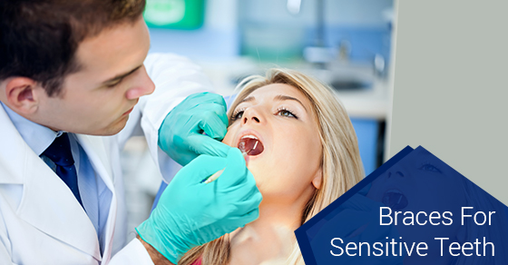 Braces For Sensitive Teeth