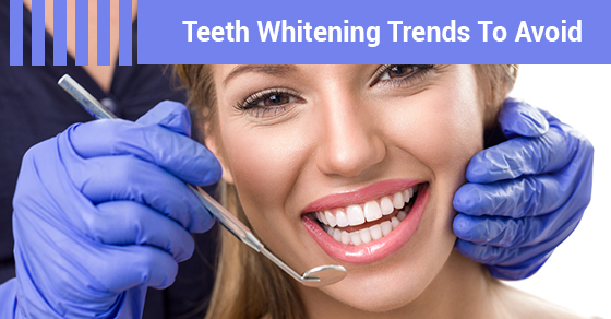 Teeth Whitening Trends To Avoid