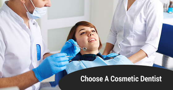 Choose A Cosmetic Dentist